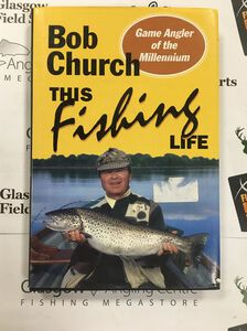 Preloved Book This Fishing Life - Bob Church - Excellent
