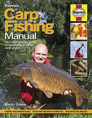 Kev Green Haynes Carp Fishing Manual