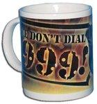 Dennett We Don't Dial 999 Mug