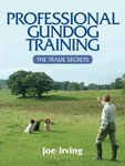 Rothery Professional Gundog Training by Joe Irving